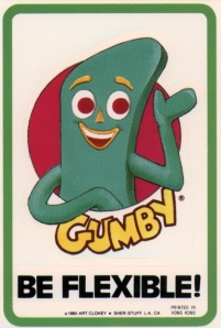 Flexible like Gumby